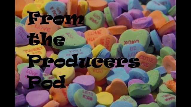 From the Producers Pod: February 14, 2014 Edition