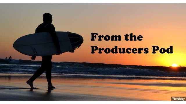 From the Producers Pod  June 24-25, 2017
